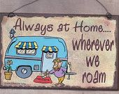Always At Home Wherever We Roam Camping CAMPER RV Travel Trailer SIGN Funny 8 x 5 Recreational Vehicle Plaque