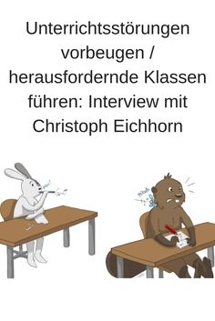 Preventing disruptions to teaching and leading challenging classes: Interview on Classroom Management with Christoph Eichhorn - - Primary Education, Kids Education, Primary School, Special Education, Classroom Rules, Kindergarten Classroom, School Classroom, Classroom Management Plan, Class Management