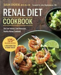 More Than a Kidney Cookbook: Your 28-Day Action Plan to Kick-Start a Kidney-Healthy Diet While a kidney disease diagnosis can be overwhelming, you're not alone. Nearly 26 million adults are affected b