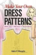 Make Your Own Dress Patterns (Paperback): Adele P. Margolis