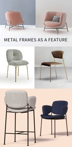Furniture trends: Metal frames are nothing new, they're popular in the contract market because they have certain benefits, but now manufacturers are taking these benefits and making a design feature from them, providing function and desirability in one.