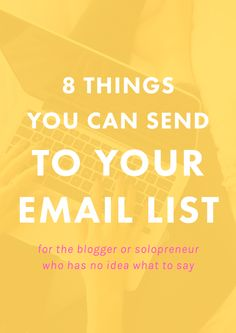 8 things you can send to your email list when you don't know what to say // Everyone talks about the importance of email lists, but no one tells you what to send. If you're feeling stuck, Melyssa Griffin has some awesome ideas! E-mail Marketing, Best Email Marketing, Marketing Website, Email Marketing Strategy, Marketing Digital, Business Marketing, Content Marketing, Business Tips, Online Marketing