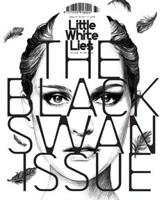 Little White Lies, The Black Swan Issue, issue 33 #editorial #magazine #design