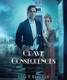 Grave Consequences | Lisa T. Bergren