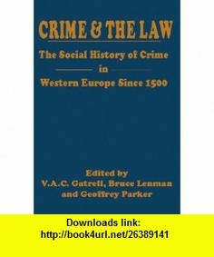 Crime and the Law (9788189617103) V. A. C. Gatrell, Bruce Lenman, Geoffrey Parker , ISBN-10: 8189617109  , ISBN-13: 978-8189617103 ,  , tutorials , pdf , ebook , torrent , downloads , rapidshare , filesonic , hotfile , megaupload , fileserve