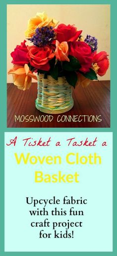Upcycled Woven Cloth Basket  Use recycled fabric to make an upcycled woven basket. The kids will love this weaving activity! #earthday #CraftsforKids #upcycled #Finemotor