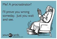procrastinator-someone who waits to do something at the last minute