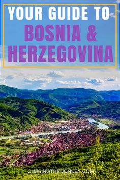 Bosnia & Herzegovina Travel Blog: From varied landscapes to interesting cities, Bosnia & Herzegovina is a unique destination to visit. Check out our guide to this beautiful country!