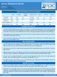 The Nifty ended the September series with a loss of close to 1 % while the banking index ended almost flat. During the week, the Nifty witnessed fresh selling near the highs of 8150 towards 7750 and later recovered marginally to- wards 7900. The recovery can be attributed to the short covering during settlement primarily in the banking space.  http://www.epicresearch.co/research/weekly-reports/derivatives