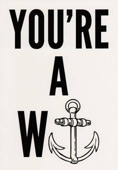YOU'RE A W-ANCHOR GREETING CARDS Mama always said if you cannot say something nice don't say it at all! Well you can call someone a wanker without ever using the words! This fun card puts a nautical theme into insults! Card is blank so you can personalize the message inside and includes a colorful envelope. $5.00 #card #greetingcard #wanker