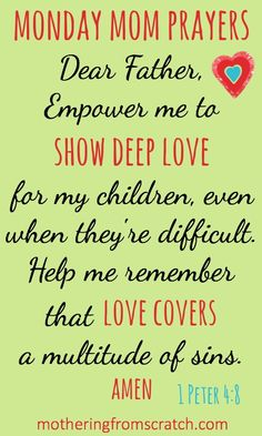 """Dear Father, Empower me to show deep love for my children, even when they're difficult."" @momsfromscratch"