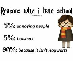 99.9% bc it isnt Hogwarts, and 00.1% bc I hate people.