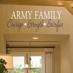 Army family.  Courage, strength, sacrifice...2 years and my family will have 2 soldiers :)