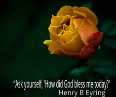 How did God bless be today?  Eyring