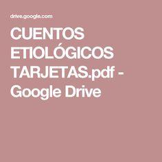 CUENTOS ETIOLÓGICOS TARJETAS.pdf - Google Drive