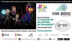 """Cine Club Ambulante te invita a la proyección del filme: """"La Leyenda de las Momias de Guanajuato"""". Sábado 28 de Noviembre de 2015 en la Sala Lumière del ISIC, a las 12:00 horas. Entrada libre. #Culiacán, #Sinaloa."""