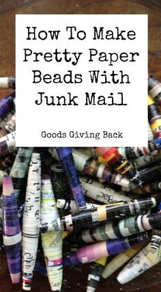How To Make Pretty Paper Beads With Junk Mail via @goodsgivingback