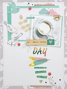 #papercrafting #scrapbook #layout - Hello lovely day by AnkeKramer at @studio_calico