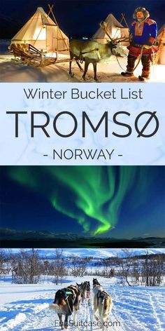 Bucket list winter activities and the most complete guide to visiting Tromso Norway