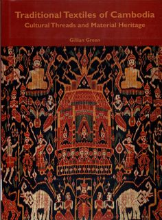FANTASTIC BOOK ON  TEXTILES - ON SALE ON EBAY - Traditional Textiles of Cambodia : by Gillian Green