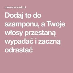 Dodaj to do szamponu, a Twoje włosy przestaną wypadać i zaczną odrastać Diy Spa, Good To Know, Diy And Crafts, Manicure, Health Fitness, Hair Beauty, Soap, Advice, Good Things