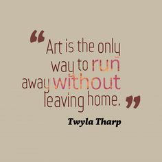 Art-is-the-only-way__quotes-by-Twyla Tharp-76