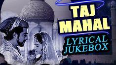 Taj Mahal 1963 | Full Video Lyrical Songs Jukebox | Pradeep Kumar, Bina ...