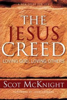 """I really enjoyed reading ""The Jesus Creed"" by Scott McKnight. McKnight presents a fresh look at the essentials of our faith.  By looking back at Deuteronomy 6.4-9, and how Jesus would have understood and applied this scripture, McKnight allows us to enter into life with God in practical ways that help us to focus on loving God and loving others."" Recommended by Rev. Mark Curtis, associate pastor of adult spiritual formation"