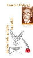 Donde nada es todo lo asible / Eugenio Padorno.. -- Madrid : Huerga y Fierro Editores, 2015.