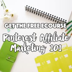 Pinterest Affiliate Marketing 101 - Free ecourse from OrganizeYour.Biz