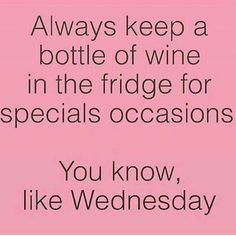 Or Monday! It's been proven by a Harvard study that if you have two glasses of red wine it helps aid a ton of things!