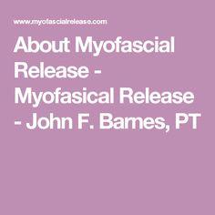 What is Myofascial Release? - Myofascial Release - John F. Fibromyalgia Pain, Chronic Pain, John Barnes, Head Pain, Natural Remedies, Healing, Occupational Therapy, Yoga, Occupational Therapist