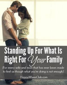 Standing Up For What Is Right For Your Family (No Wife Bullies Here)