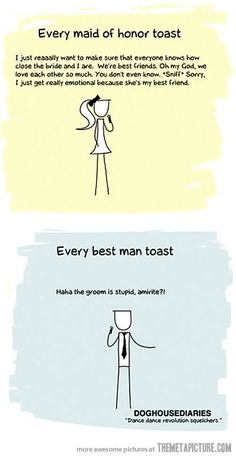 Typical Toast Humor @Serena Krause I feel like we would both be the groomsmen speech :)