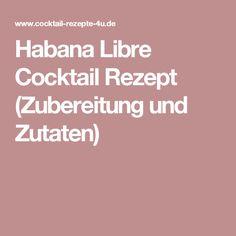 Habana Libre Cocktail Rezept (Zubereitung und Zutaten)