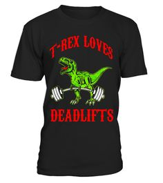 """# T Rex Loves Deadlifts - Workout T-Shirt .  Special Offer, not available in shops      Comes in a variety of styles and colours      Buy yours now before it is too late!      Secured payment via Visa / Mastercard / Amex / PayPal      How to place an order            Choose the model from the drop-down menu      Click on """"Buy it now""""      Choose the size and the quantity      Add your delivery address and bank details      And that's it!      Tags: T-rex may hate push-ups, but he loves the…"""