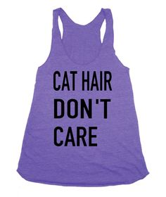 Cat hair Don't Care Long hair parody shirt funny crazy cat lady American Apparel Tri Blend screenprint Tank Top Shirt on Etsy, $20.00