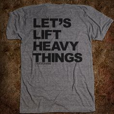 Lets Lift Heavy Things