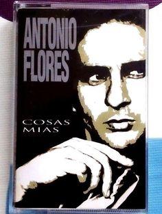 ANTONIO FLORES COSAS MIAS CINTA TAPE CASSETTE 1994 RCA SPANISH EDITION