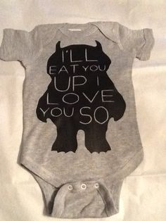 Cute Where The Wild Things Are I'll Eat You I Love You So Baby Onesie- Pick Your Color. Pick Your Size.
