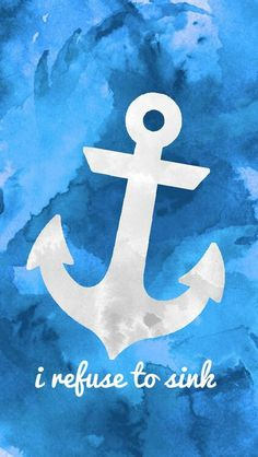 Watercolor blue and white anchor background I refuse to sink
