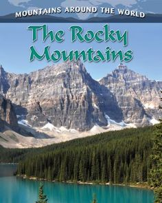 Explore the geography, weather, plants, plants and animals, and environment of the the Rocky Mountains.