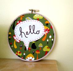 Mushroom Hello - Speech Bubble - Hand Stitched Wall Embroidery. $25.00, via Etsy.  If I ever end up doing a vintage mushroom kitchen... haha.