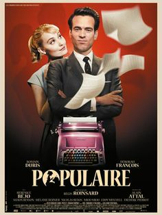 Populaire / Régis Roinsard, 2012 (with Romain Duris, Déborah François, Nicolas Bedos) Great movie <3