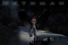 """Mothman is a legendary creature reportedly seen in the Point Pleasant area of West Virginia from 15 November 1966 to 15 December 1967. On Nov. 15, 1966, two young couples from Point Pleasant, Roger and Linda Scarberry, and Steve and Mary Mallette told police they saw a large white creature whose eyes """"glowed red"""" when the car headlights picked it up. They described it as a """"flying man with ten foot wings"""" following their car while they were driving in an area of town known as 'the TNT area.'"""
