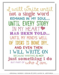 This is the truest thing in the world. I will NEVER stop writing!!! ♥