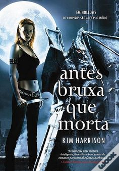 Antes Bruxa Que Morta de Kim Harrison Good Books, My Books, Forever Book, Book Characters, Paranormal, Best Sellers, Actresses, Reading, My Love