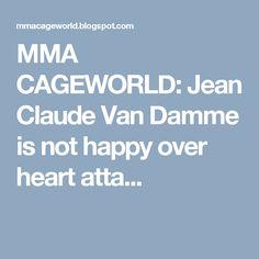 MMA CAGEWORLD: Jean Claude Van Damme is not happy over heart atta...