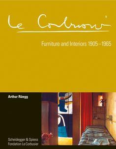 Rüegg, Arthur, and Klaus Spechtenhauser. Le Corbusier: Furniture and Interiors 1905-1965. Zürich: Scheidegger & Spiess, 2012. Print.