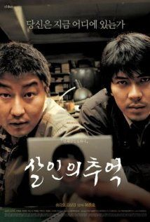 Memories of Murder - When the police force in a provincial South Korean town is unable to solve a spate of strangulations, a detective is summoned from Seoul. Initially he mocks the methods of his country counterparts, only to become as frustrated as them over the lack of tangible evidence.